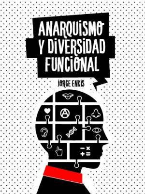 Anarquismo y diversidad funcional - Jorge Enkis