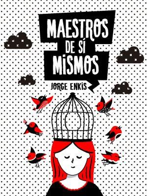 Maestros de sí mismos - Jorge Enkis_Página_01